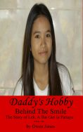 Daddy's Hobby (Behind The Smile - the Story of Lek, a Bar Girl in Pattaya)
