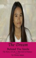 The Dream (Behind The Smile - the Story of Lek, a Bar Girl in Pattaya)